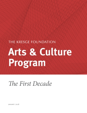 The Kresge Foundation Arts & Culture Program: The First Decade