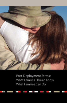 Post-Deployment Stress: What Families Should Know, What Families Can Do