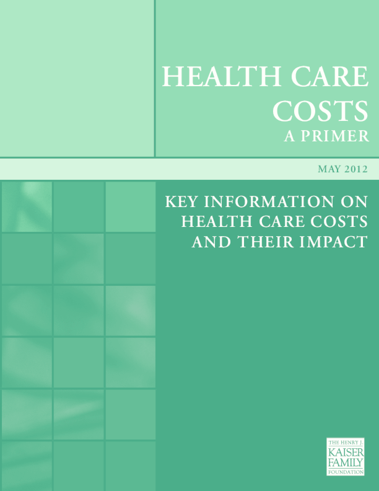 Health Care Costs: A Primer 2012: Key Information on Health Care Costs and Their Impact
