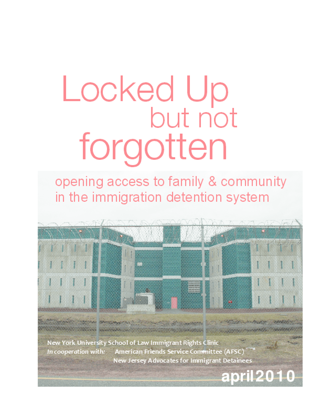 Locked Up But Not Forgotten: Opening Access to Family & Community in the Immigration Detention System
