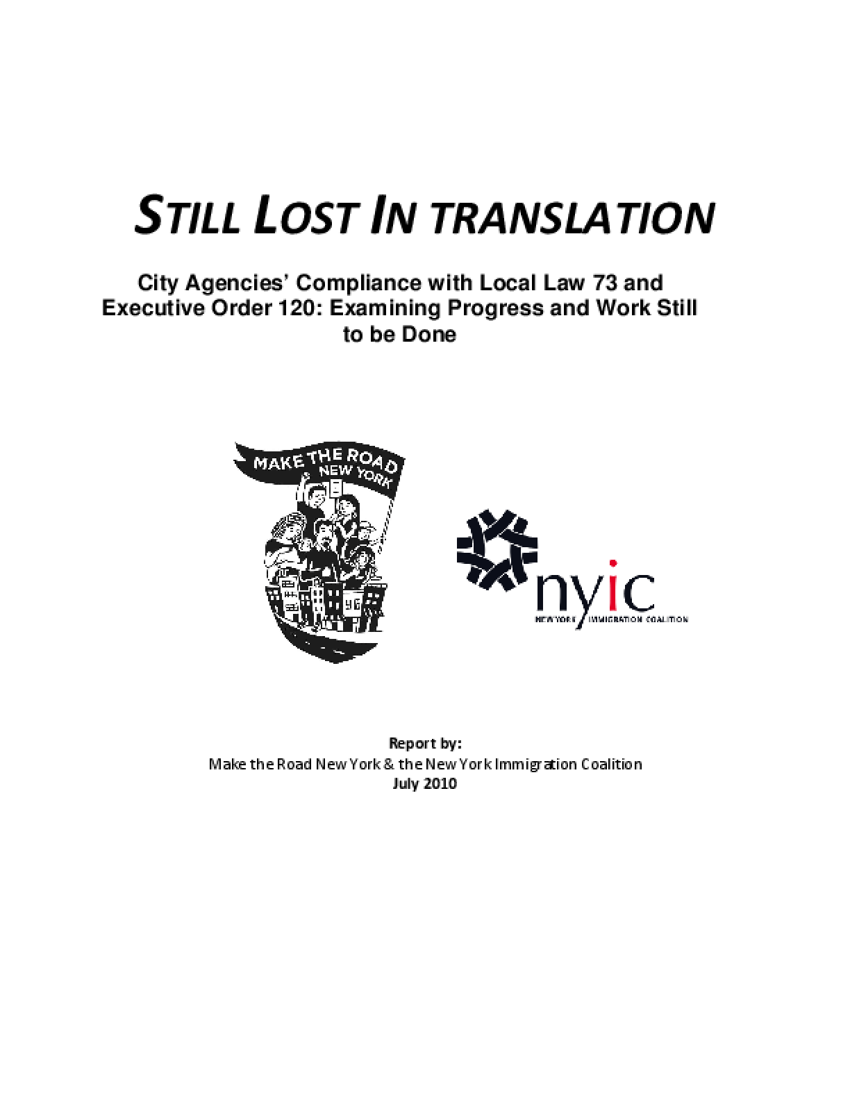 Still Lost in Translation: City Agencies' Compliance with Local Law 73 and Executive Order 120: Examining Progress and Work Still to Be Done