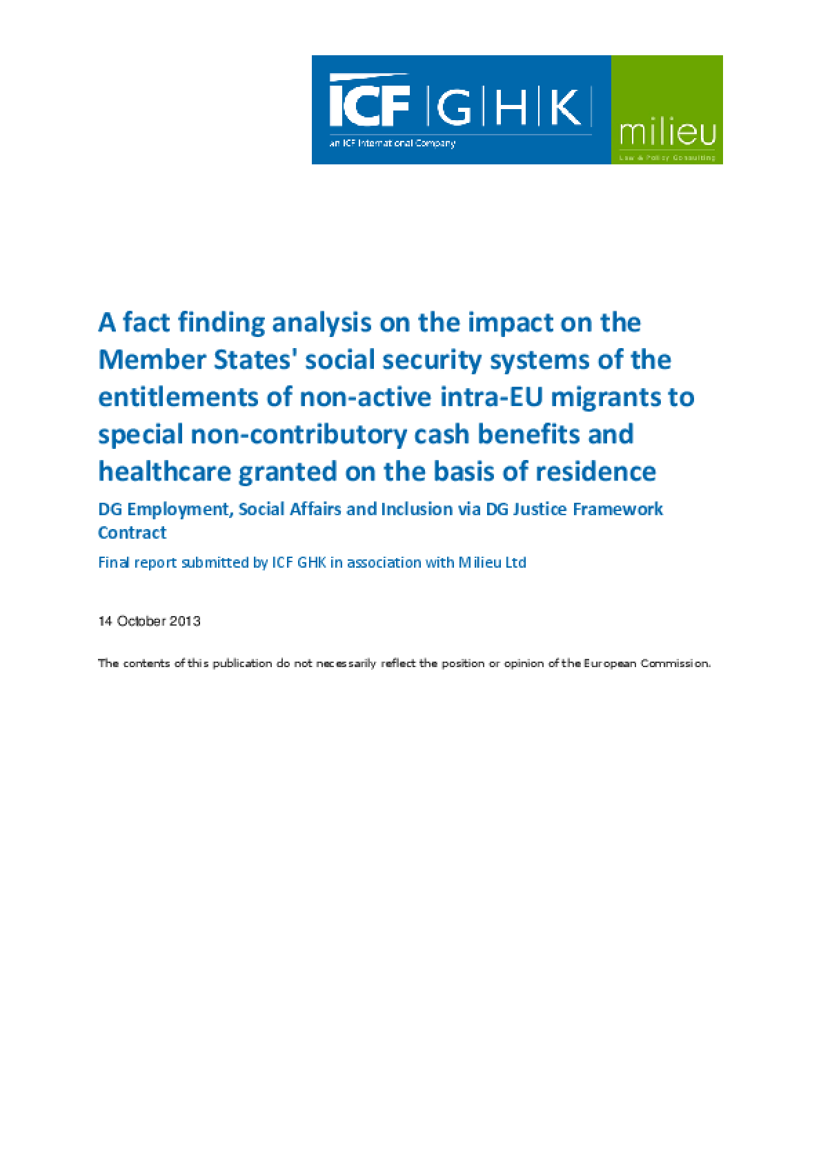 Fact Finding Analysis on the Impact on Member States' Social Security Systems of the Entitlements of Non-Active Intra-EU Migrants to Special Non-Contributory Cash Benefits and Healthcare Granted on the Basis of Residence