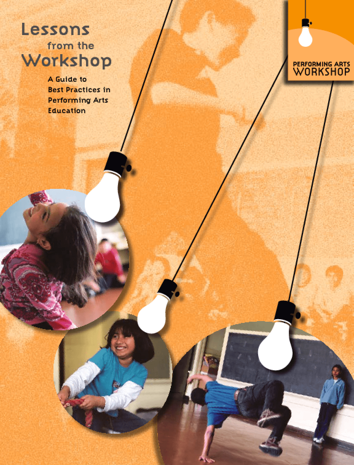 Lessons from the Workshop: A Guide to Best Practices in Performing Arts Education