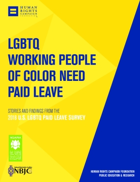 LGBTQ Working People of Color Need Paid Leave: Stories and Findings from the 2018 U.S. LGBTQ Paid Leave Survey