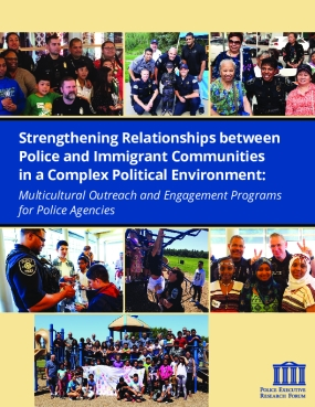 Strengthening Relationships Between Police and Immigrant Communities in a Complex Political Environment: Multicultural Outreach and Engagement Programs for Police Agencies