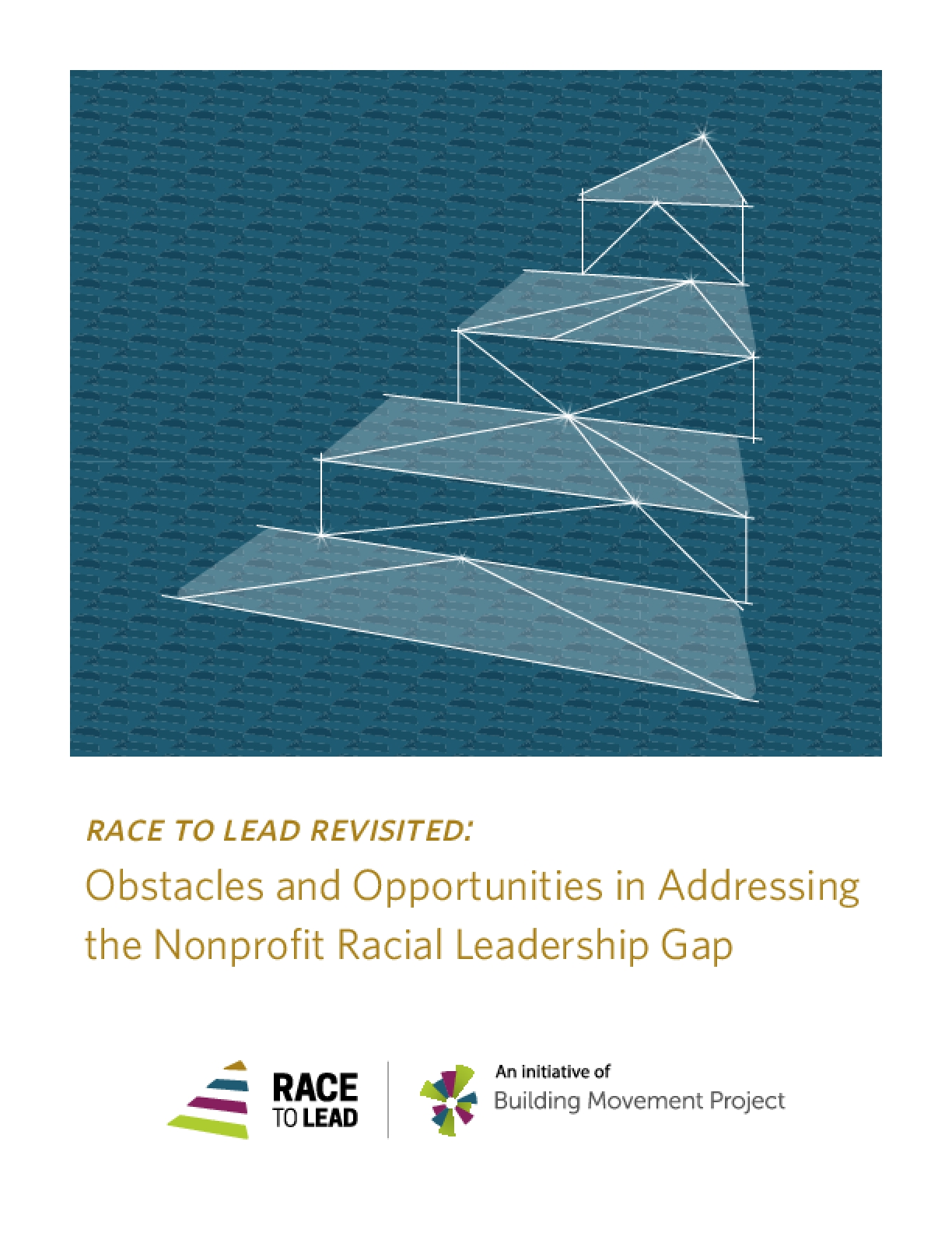 Race to Lead Revisited: Obstacles and Opportunities in Addressing the Nonprofit Racial Leadership Gap