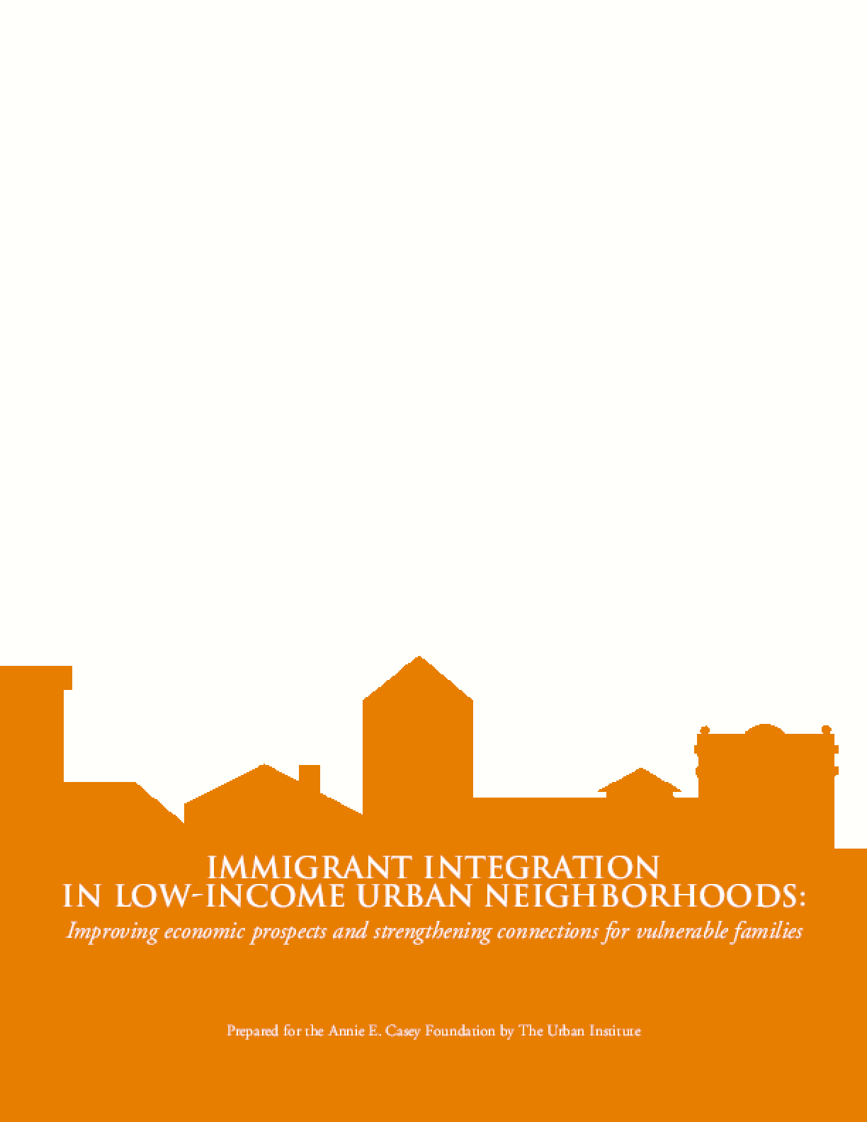 Immigrant Integration in Low-Income Urban Neighborhoods: Improving Economic Prospects and Strengthening Connections for Vulnerable Families